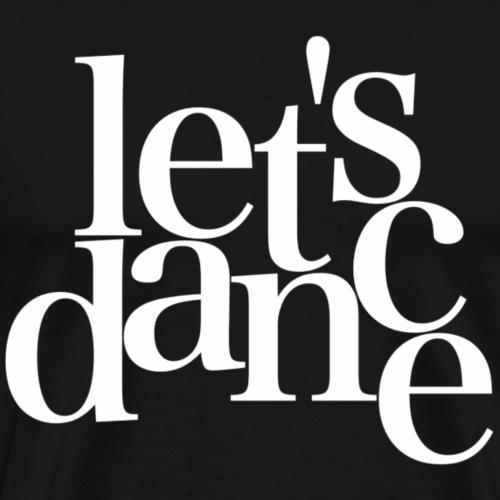 let's dance - white - Danceshirt - Männer Premium T-Shirt