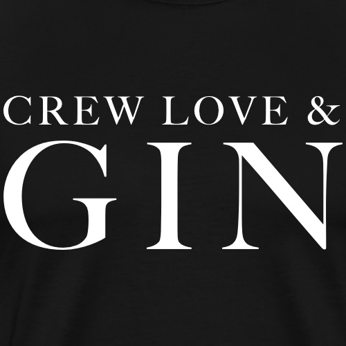 Crew love and Gin - Gin lover - Festival Party - Männer Premium T-Shirt