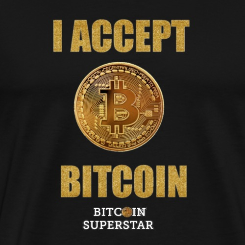 I accept bitcoin - Maglietta Premium da uomo