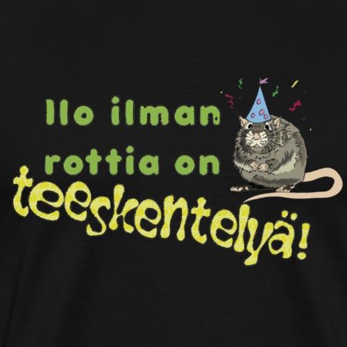 Ilo ilman rottia - kuvallinen - Miesten premium t-paita