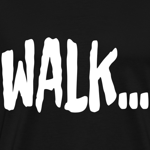 WALK - Männer Premium T-Shirt