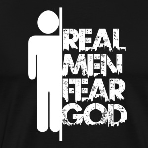 Real Men Fear God - Men's Premium T-Shirt
