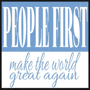 People first - make the world great again - Men's Premium T-Shirt