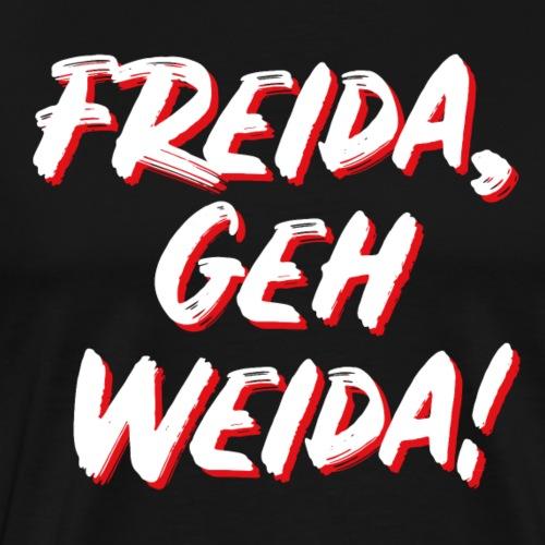 Freida, geh weida! - Bayuwarium Gwand - Männer Premium T-Shirt