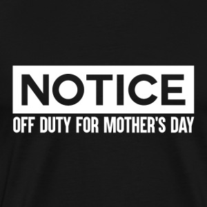 OFF DUTY - Mothersday - Men's Premium T-Shirt