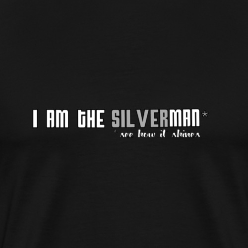 I am the Silverman - Men's Premium T-Shirt