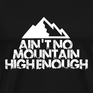 AINT NO MOUNTAIN HIGH ENOUGH FOR BOARDER! - T-shirt Premium Homme