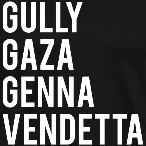 Gully Gaza Genna Vendetta - Männer Premium T-Shirt