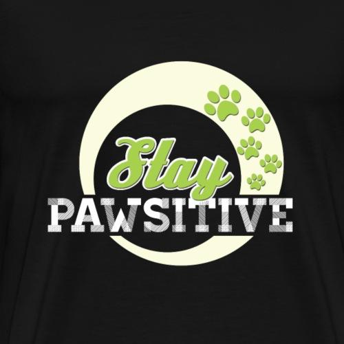 Stay pawsitive - Männer Premium T-Shirt