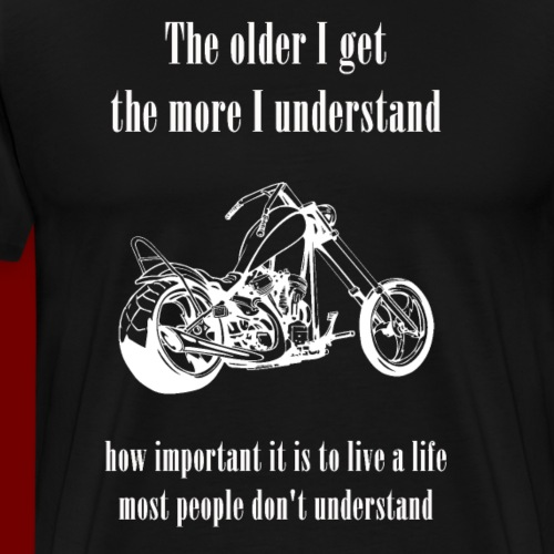 The Older I Get - Männer Premium T-Shirt