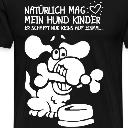 HUND MAG KINDER - Lustige Hunde Sprüche Geschenk - Männer Premium T-Shirt