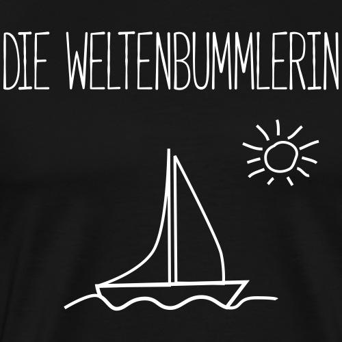 DIE WELTENBUMMLERIN- Segelboote Geschenk Shirts - Männer Premium T-Shirt