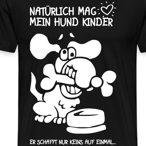 HUND MAG KINDER - Lustige Hunde Zitate Geschenk - Männer Premium T-Shirt