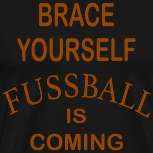 Zet je schrap Football Is Coming - Brown - Mannen Premium T-shirt
