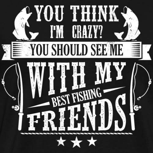 Funny Fishing TShirt - Best Fishing with Friends - Männer Premium T-Shirt