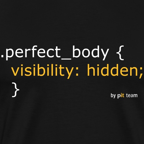 Perfect Body... - Männer Premium T-Shirt