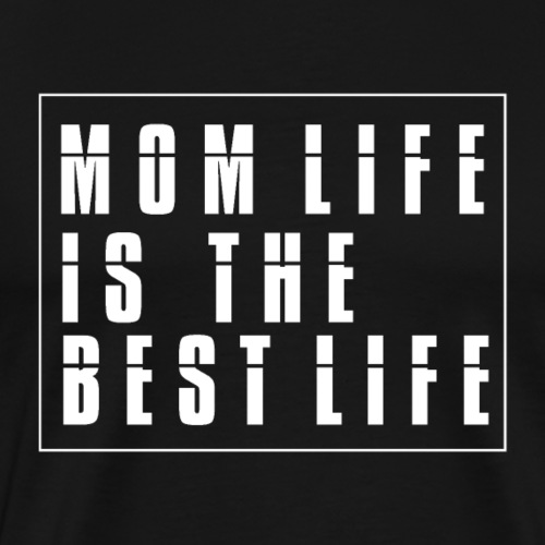 Best Mom Ever - Mothers Day ! - Männer Premium T-Shirt