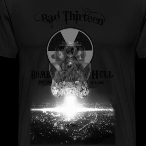 Bombs Hell Gross - Männer Premium T-Shirt