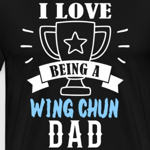 i love being a dad wing chun - Men's Premium T-Shirt