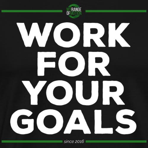 work for your goals - Männer Premium T-Shirt