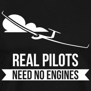 Real Pilots Need No Enginges glider flier - Men's Premium T-Shirt