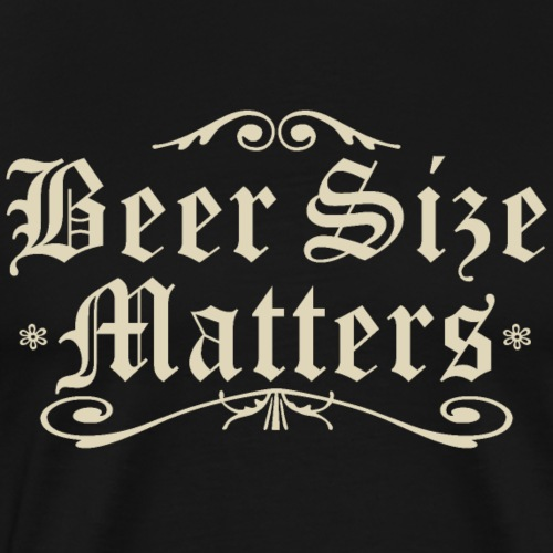 Beer Size Matters - Oktoberfest - Männer Premium T-Shirt