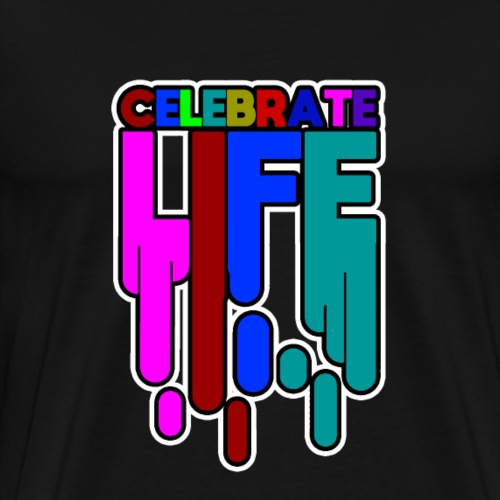 celebrate life - Das gute Laune Shirt - Geschenk - Männer Premium T-Shirt