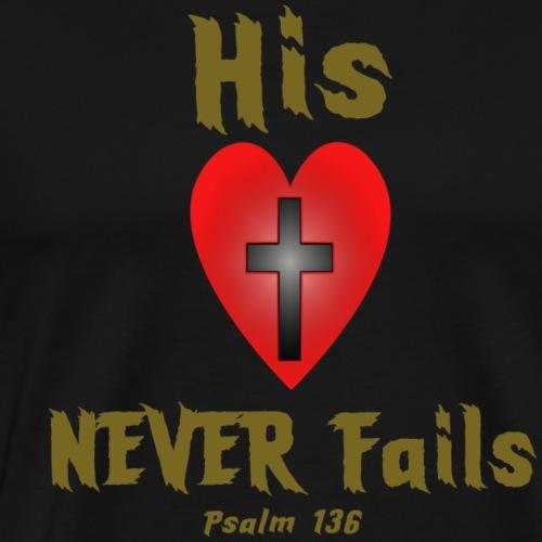 His Love Never Fails Tshirt - Men's Premium T-Shirt