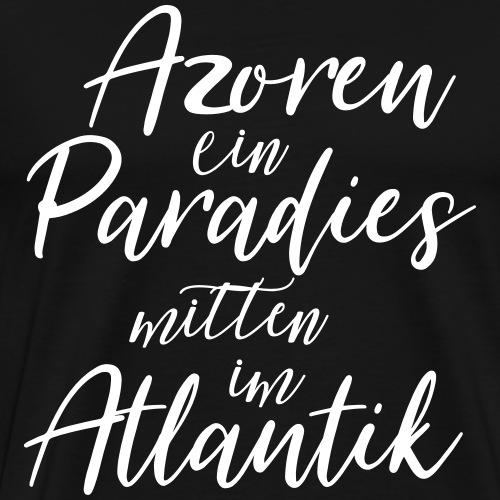 Azoren ein Paradies mitten im Atlantik - Männer Premium T-Shirt