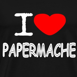 I LOVE PAPER MACHE - Men's Premium T-Shirt