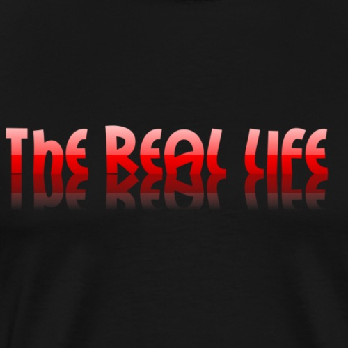 the real life - T-shirt Premium Homme