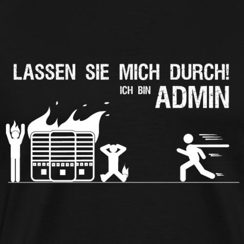 Lassen sie mich durch ich bin Admin IT Geschenk - Männer Premium T-Shirt
