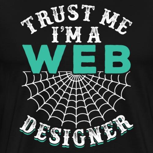 Trust Me I'm A Web Designer Programmer - Männer Premium T-Shirt