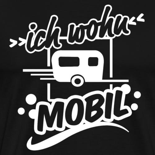 Ich wohn mobil - Camping Urlaub shirt - Männer Premium T-Shirt