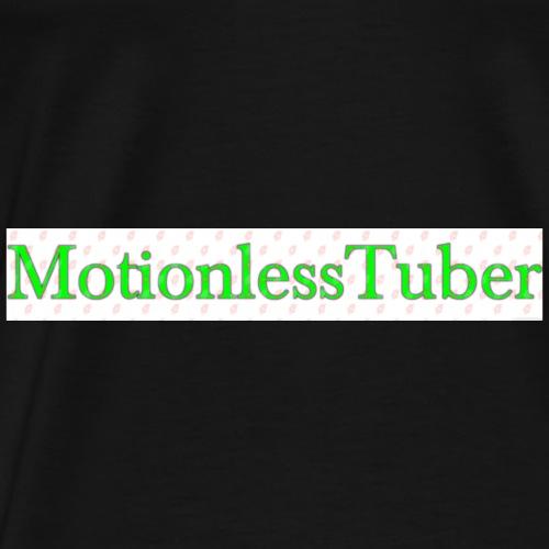 MotionlessTuber - Men's Premium T-Shirt