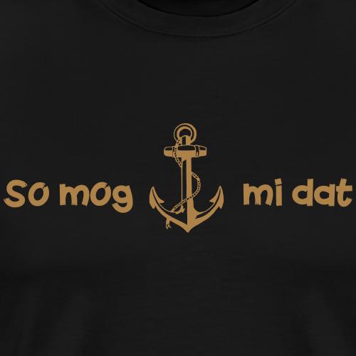 so mog mi dat - Männer Premium T-Shirt