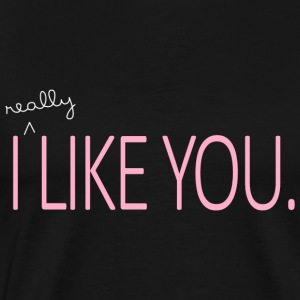 I really like you - Männer Premium T-Shirt