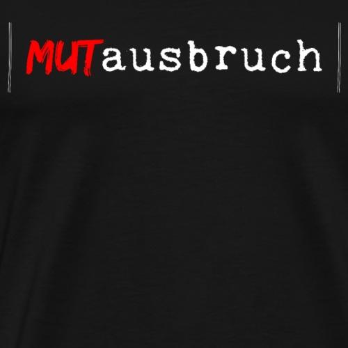 Mut-Ausbruch. White. - Männer Premium T-Shirt
