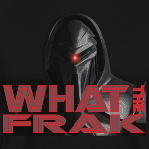 What The Frak - Maglietta Premium da uomo
