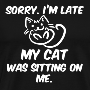 In late my cat was sitting on me - Men's Premium T-Shirt