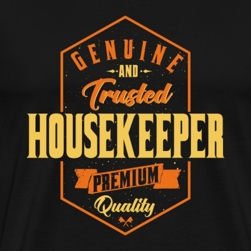 Genuine and trusted Housekeeper - Männer Premium T-Shirt