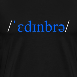 Edinburgh Scotland phonetic t-shirt - Men's Premium T-Shirt