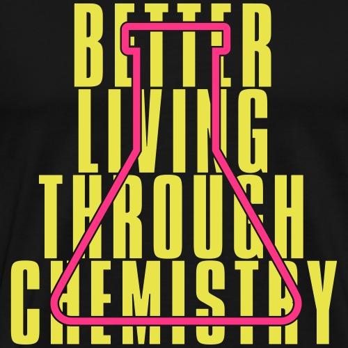 Better living Chemistry 01 - Mannen Premium T-shirt