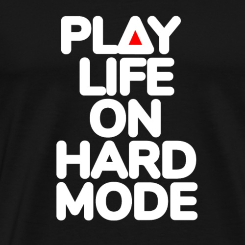 PLAY LIFE ON HARD MODE Gaming Edition Play Button - Männer Premium T-Shirt