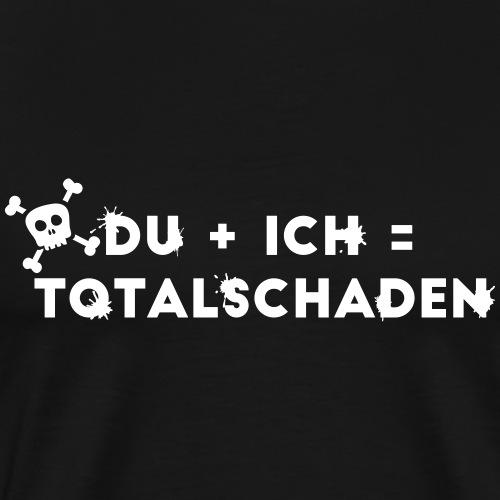DU + ICH = Totalschaden - Männer Premium T-Shirt