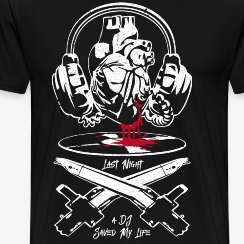 WHAS - Last Night A DJ... Part 3 - Männer Premium T-Shirt