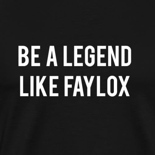 Be a Legend Like Faylox - Black Edition - Männer Premium T-Shirt