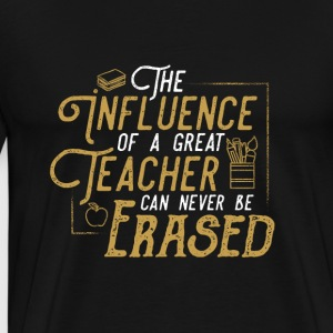 Influence of a great teacher can never be erased - Men's Premium T-Shirt