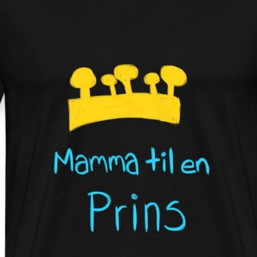 Mamma til en prins - Premium T-skjorte for menn