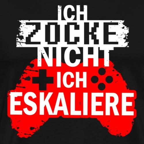 Gaming Shirt - Zocken und eskalieren - Männer Premium T-Shirt